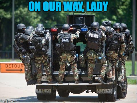 ON OUR WAY, LADY | made w/ Imgflip meme maker