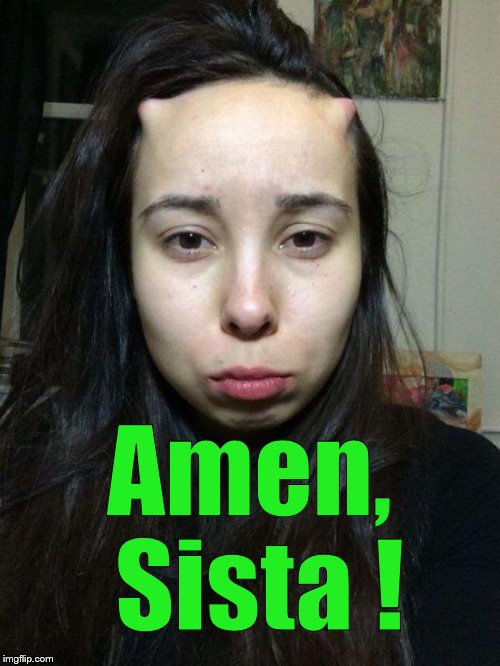trick or treat | Amen, Sista ! | image tagged in trick or treat | made w/ Imgflip meme maker