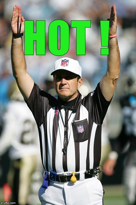 TOUCHDOWN! | HOT ! | image tagged in touchdown | made w/ Imgflip meme maker