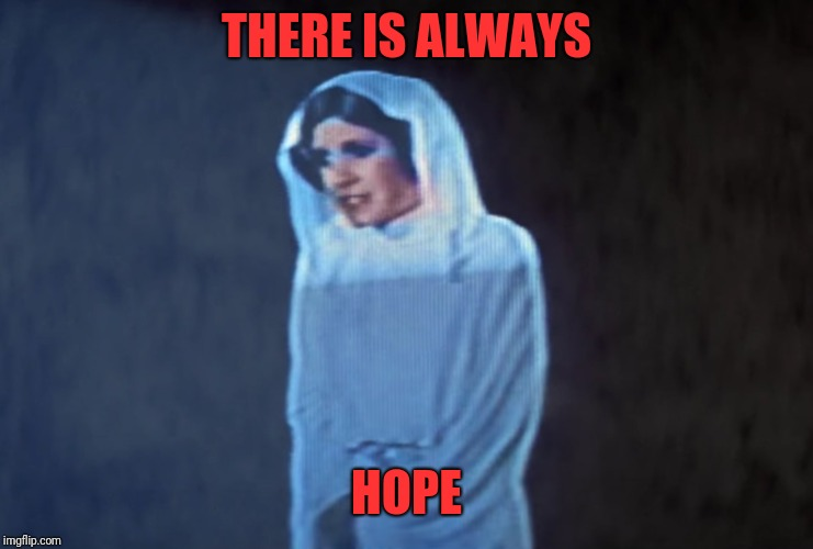 THERE IS ALWAYS HOPE | made w/ Imgflip meme maker