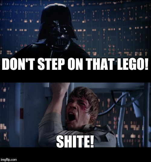 Star Wars No Meme | DON'T STEP ON THAT LEGO! SHITE! | image tagged in memes,star wars no | made w/ Imgflip meme maker