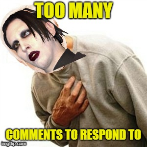 TOO MANY COMMENTS TO RESPOND TO | made w/ Imgflip meme maker