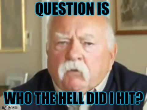 Who did I hit? | QUESTION IS WHO THE HELL DID I HIT? | image tagged in diabetes | made w/ Imgflip meme maker
