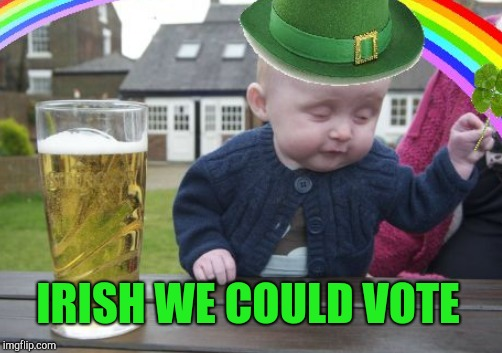 IRISH WE COULD VOTE | made w/ Imgflip meme maker