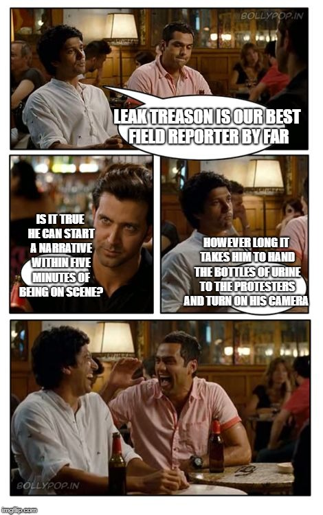Leak Treason reports #6 | LEAK TREASON IS OUR BEST FIELD REPORTER BY FAR IS IT TRUE HE CAN START A NARRATIVE WITHIN FIVE MINUTES OF BEING ON SCENE? HOWEVER LONG IT TA | image tagged in memes,znmd,fake news | made w/ Imgflip meme maker
