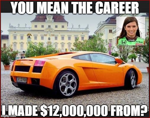 YOU MEAN THE CAREER I MADE $12,000,000 FROM? | made w/ Imgflip meme maker