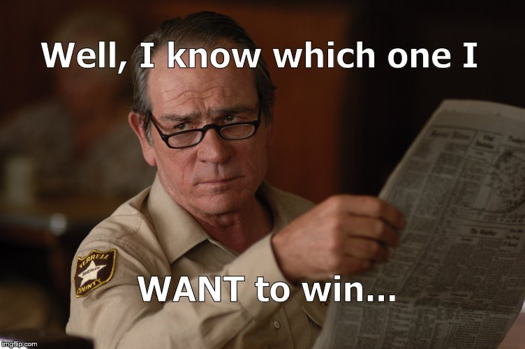 say what? | Well, I know which one I WANT to win... | image tagged in say what | made w/ Imgflip meme maker