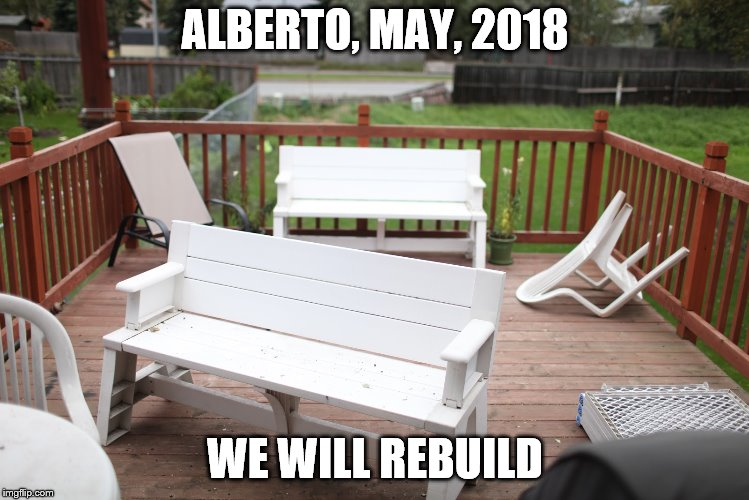 ALBERTO, MAY, 2018 WE WILL REBUILD | image tagged in alberto,never forget,we will rebuild | made w/ Imgflip meme maker