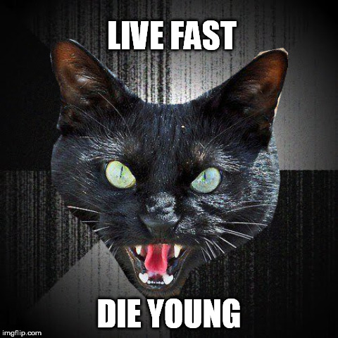 LIVE FAST DIE YOUNG | made w/ Imgflip meme maker