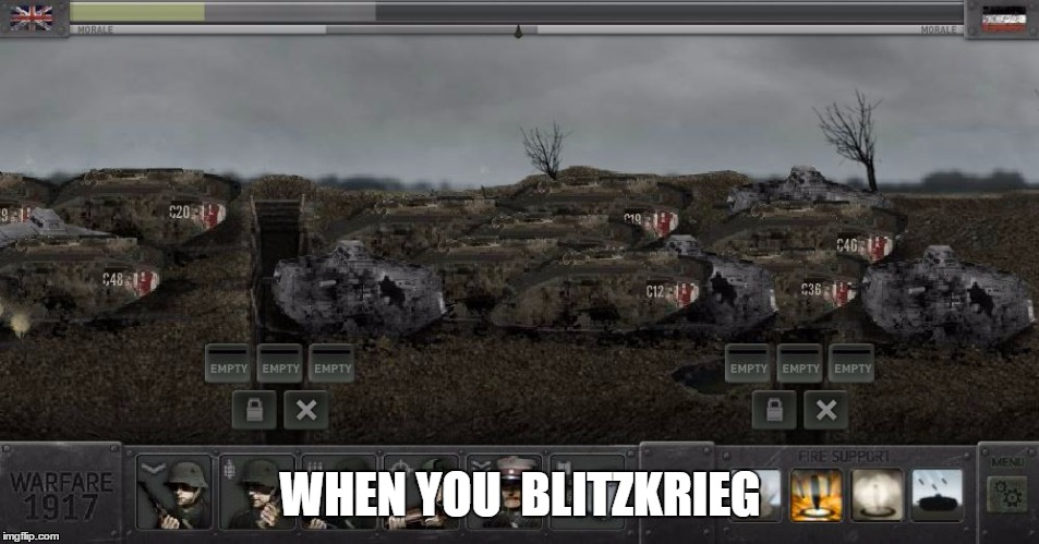 WHEN YOU  BLITZKRIEG | image tagged in ww1,blitz,british,german | made w/ Imgflip meme maker