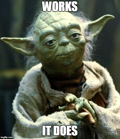 Star Wars Yoda Meme | WORKS IT DOES | image tagged in memes,star wars yoda | made w/ Imgflip meme maker