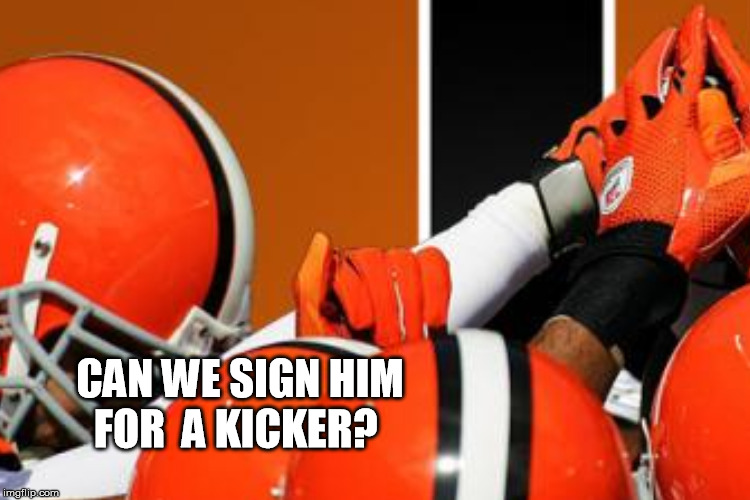 CAN WE SIGN HIM FOR  A KICKER? | made w/ Imgflip meme maker