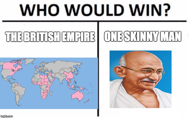 Who Would Win? Meme | THE BRITISH EMPIRE ONE SKINNY MAN | image tagged in memes,who would win | made w/ Imgflip meme maker