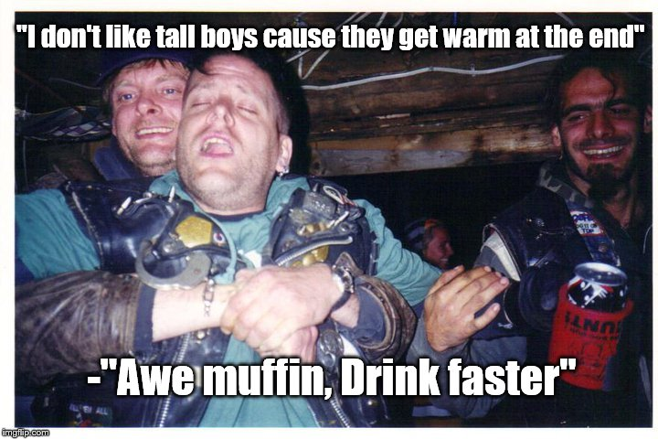 "Brewskies | ""I don't like tall boys cause they get warm at the end"" -""Awe muffin,Drink faster"" 