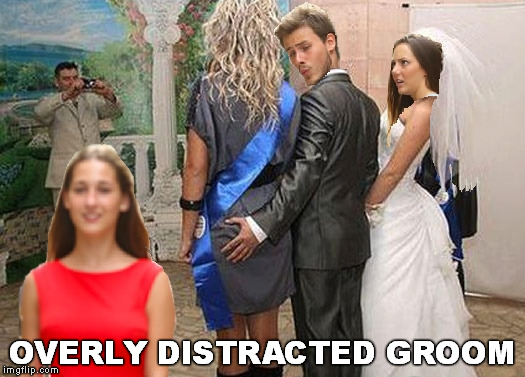 overly distracted groom | OVERLY DISTRACTED GROOM | image tagged in distracted boyfriend,wedding crashers,memes | made w/ Imgflip meme maker