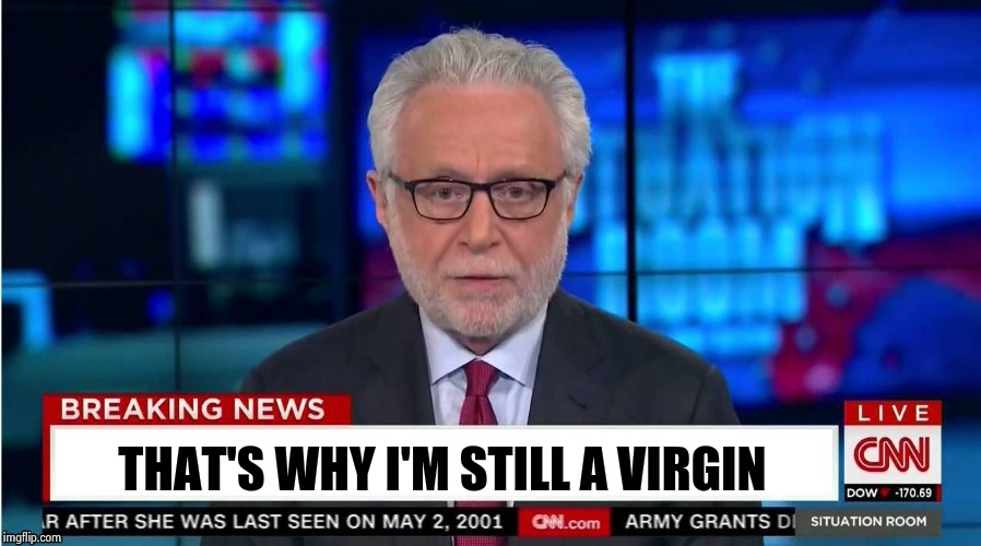 THAT'S WHY I'M STILL A VIRGIN | image tagged in corporate stooge | made w/ Imgflip meme maker