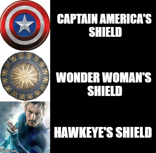human shield | CAPTAIN AMERICA'S SHIELD WONDER WOMAN'S SHIELD HAWKEYE'S SHIELD | image tagged in marvel,captain america,wonder woman,quicksilver,hawkeye | made w/ Imgflip meme maker