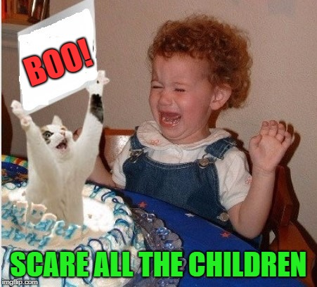 BOO! SCARE ALL THE CHILDREN | made w/ Imgflip meme maker