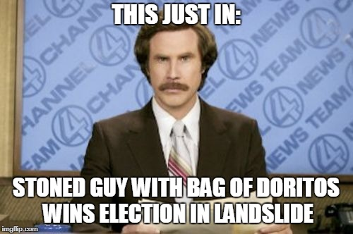 THIS JUST IN: STONED GUY WITH BAG OF DORITOS WINS ELECTION IN LANDSLIDE | made w/ Imgflip meme maker