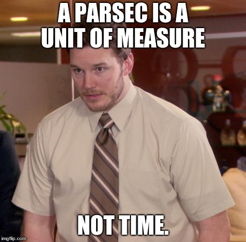 Afraid To Ask Andy | A PARSEC IS A UNIT OF MEASURE NOT TIME. | image tagged in memes,afraid to ask andy | made w/ Imgflip meme maker
