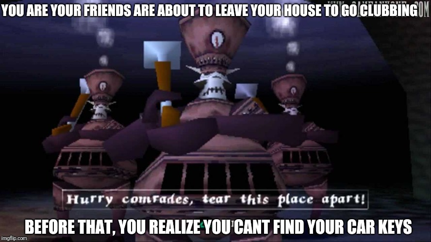 Soldiers lost the car keys | YOU ARE YOUR FRIENDS ARE ABOUT TO LEAVE YOUR HOUSE TO GO CLUBBING BEFORE THAT, YOU REALIZE YOU CANT FIND YOUR CAR KEYS | image tagged in medievil soldiers,medievil,clubbing,car keys,soldiers,playstation | made w/ Imgflip meme maker