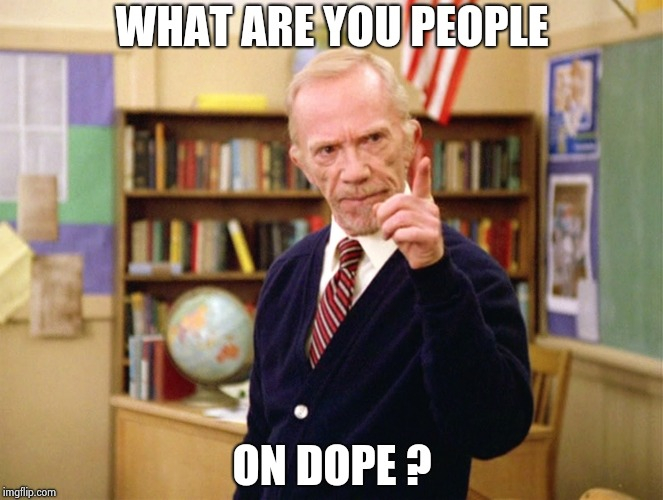 Mister Hand | WHAT ARE YOU PEOPLE ON DOPE ? | image tagged in mister hand | made w/ Imgflip meme maker