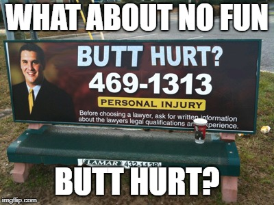 WHAT ABOUT NO FUN BUTT HURT? | made w/ Imgflip meme maker