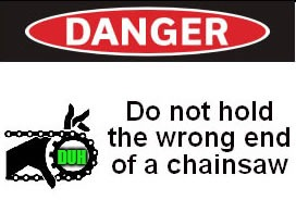 DUH | image tagged in stupid chainsaw label | made w/ Imgflip meme maker