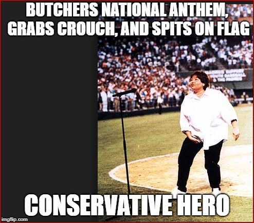 Lets worry about taking a knee | BUTCHERS NATIONAL ANTHEM, GRABS CROUCH, AND SPITS ON FLAG CONSERVATIVE HERO | image tagged in conservatives,conservative hypocrisy,grossed out | made w/ Imgflip meme maker