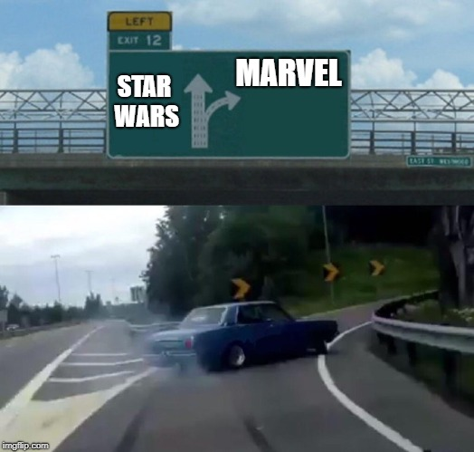 Good Storytelling Is Everything | STAR WARS MARVEL | image tagged in memes,left exit 12 off ramp | made w/ Imgflip meme maker