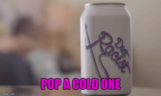 POP A COLD ONE | made w/ Imgflip meme maker