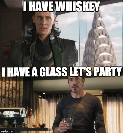 Sharkeisha Avengers | I HAVE WHISKEY I HAVE A GLASS LET'S PARTY | image tagged in sharkeisha avengers | made w/ Imgflip meme maker