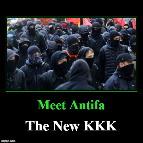 Meet Antifa: The New KKK | Meet Antifa | The New KKK | image tagged in funny,demotivationals,antifa,kkk,ku klux klan | made w/ Imgflip demotivational maker