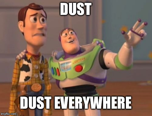 Infinity War in a Nutshell | DUST DUST EVERYWHERE | image tagged in memes,x x everywhere | made w/ Imgflip meme maker