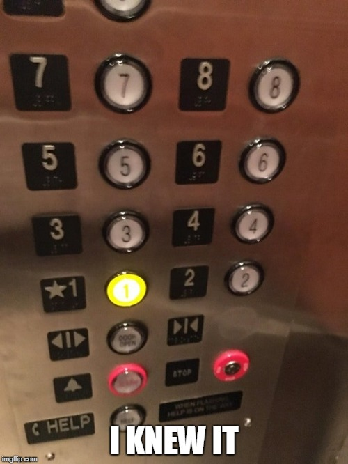 The button that never did anything anyway....fell off. | I KNEW IT | image tagged in close door,button,elevator | made w/ Imgflip meme maker