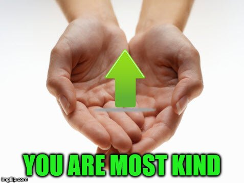 YOU ARE MOST KIND | made w/ Imgflip meme maker