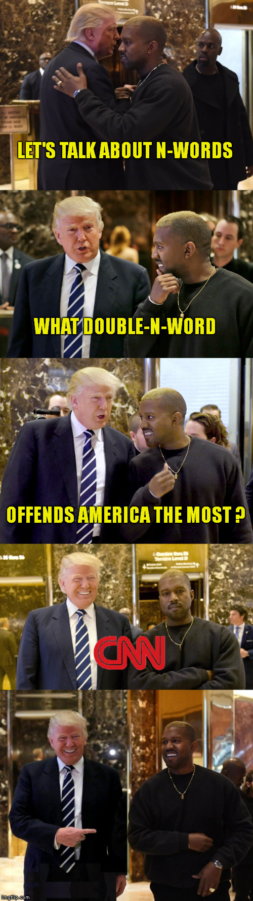 Dragon Talk | LET'S TALK ABOUT N-WORDS OFFENDS AMERICA THE MOST ? WHAT DOUBLE-N-WORD | image tagged in meme,bad pun trump,cnn fake news,cnn phony trump news,kanye west | made w/ Imgflip meme maker
