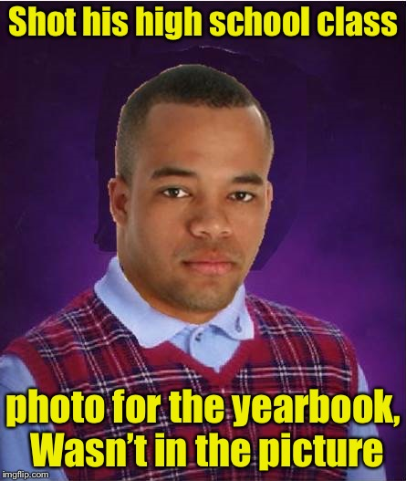 Bad Luck Black Man | Shot his high school class photo for the yearbook, Wasn't in the picture | image tagged in bad luck black man | made w/ Imgflip meme maker
