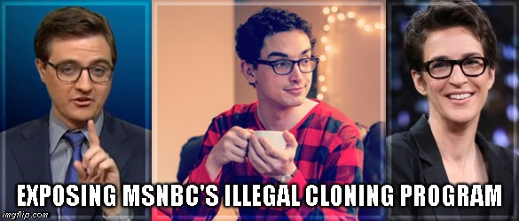 PMSNBC | EXPOSING MSNBC'S ILLEGAL CLONING PROGRAM | image tagged in msnbc,kunts | made w/ Imgflip meme maker