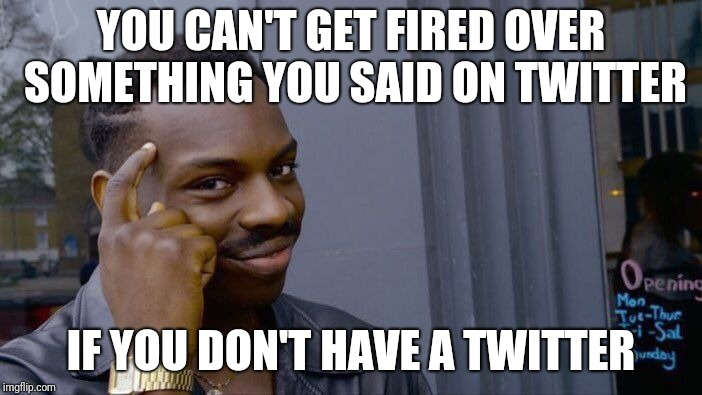 "Twitter working hard to replace ""Drunk on Job"" as most common reason for getting fired. 