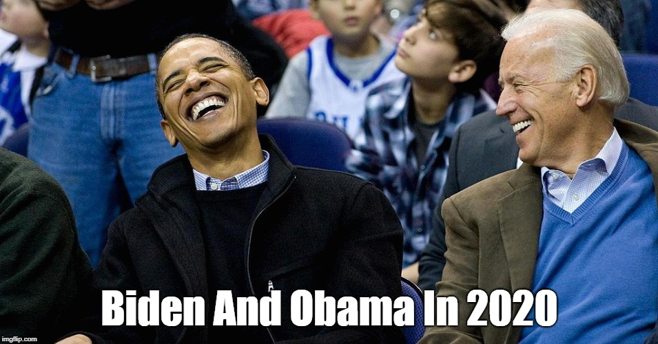 Biden And Obama In 2020 | made w/ Imgflip meme maker