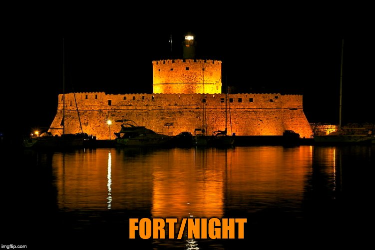 FORT/NIGHT | made w/ Imgflip meme maker