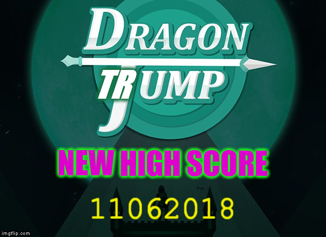 TR 11062018 NEW HIGH SCORE | made w/ Imgflip meme maker