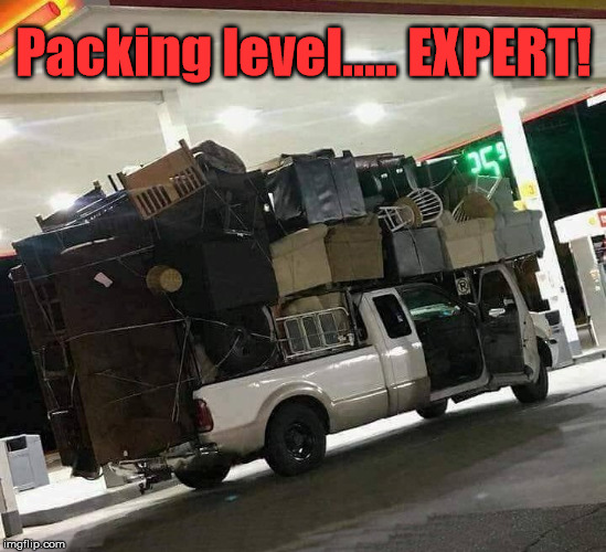 Also would be great at Tetris | Packing level..... EXPERT! | image tagged in memes,packing,funny,moving | made w/ Imgflip meme maker