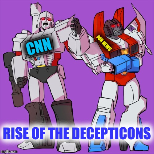Bad reporting left and right | CNN FOX NEWS RISE OF THE DECEPTICONS | image tagged in decepticons | made w/ Imgflip meme maker