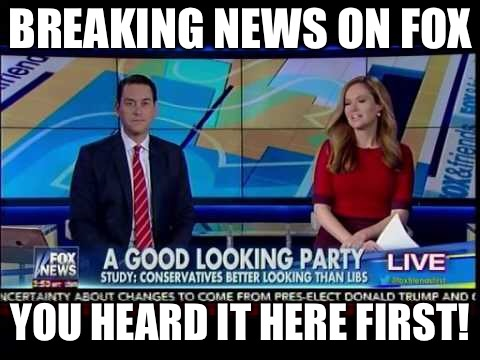 BREAKING NEWS ON FOX YOU HEARD IT HERE FIRST! | made w/ Imgflip meme maker