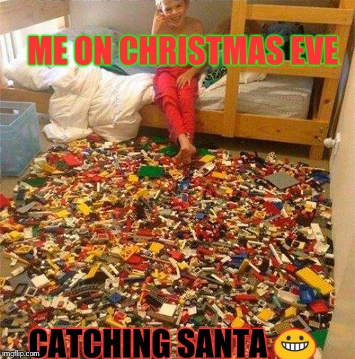 Lego Obstacle | ME ON CHRISTMAS EVE CATCHING SANTA  | image tagged in lego obstacle | made w/ Imgflip meme maker