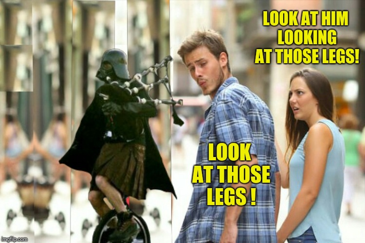 LOOK AT THOSE LEGS ! LOOK AT HIM LOOKING AT THOSE LEGS! | made w/ Imgflip meme maker