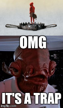Trap | OMG IT'S A TRAP | image tagged in admiral ackbar,trap | made w/ Imgflip meme maker