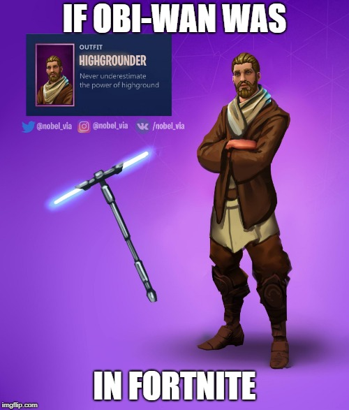 IF OBI-WAN WAS IN FORTNITE | image tagged in fortnite obi-wan | made w/ Imgflip meme maker